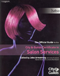 Official Guide to City & Guilds Certificate in Salon Service By John Armstrong